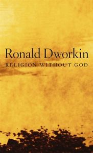 RDworkin-ReligionWithout God